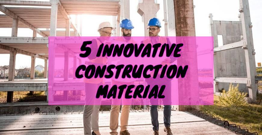 5 innovative-construction-material